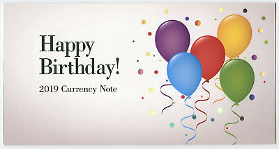 Happy Birthday 2019 Currency Note Gift - Bureau of Engraving and Printing AZ647