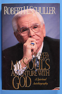 Prayer: My Soul's Adventure With God Certified Signed Edition by Robert Schuller