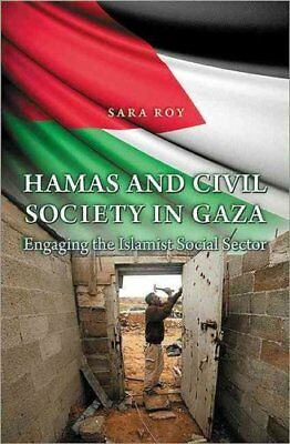 Hamas and Civil Society in Gaza : Engaging the Islamist Social Sector by Sara...