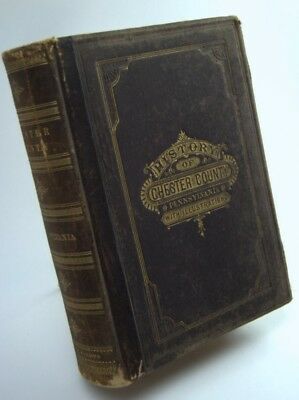 HISTORY OF CHESTER COUNTY, PA ~ RARE 1881 ANTIQUE- REDUCED  Illustrated classic
