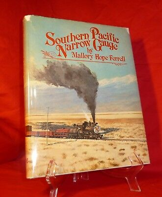 Southern Pacific Narrow Gauge ~M.H. Ferrell Railroad History 1st Edition 1982