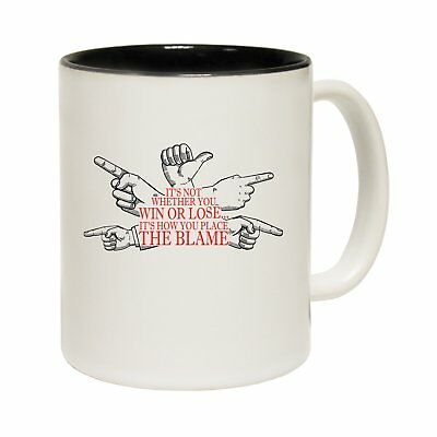 Not Whether You Win Or Lose Its How You Place The Blame Mug funny birthday gift