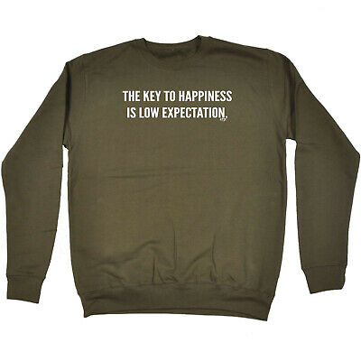 Funny Novelty Sweatshirt Jumper Top - The Key To Happiness Is Low Expectation
