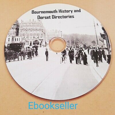 Bournemouth local History and Dorset Directories in 20 pdf ebooks files on disc