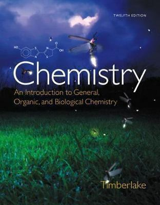 Chemistry: An Introduction to General Organic and Biological Chemistry -12th Ed.