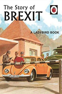 The Story of Brexit (Ladybirds for Grown-Ups by Jason Hazeley New Hardcover Book