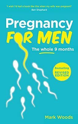 Pregnancy for Men: The expectant dad's guide to by Mark Woods New Paperback Book