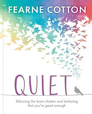 Quiet: Learning to silence the brain chatter by Fearne Cotton New Hardcover Book
