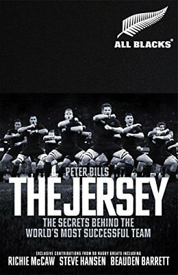The Jersey: The All Blacks: The Secrets Behind by Peter Bills New Hardcover Book