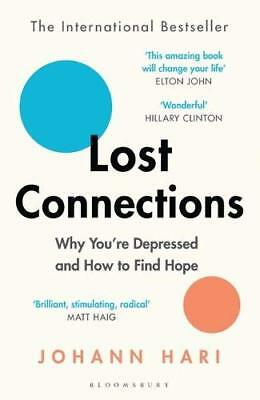 Lost Connections: Why You're Depressed and How by Johann Hari New Paperback Book