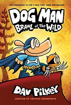 Dog Man 6: Brawl of the Wild by Dav Pilkey New Hardcover Book