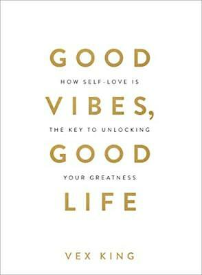 Good Vibes, Good Life: How Self-Love Is the Key t by Vex King New Paperback Book