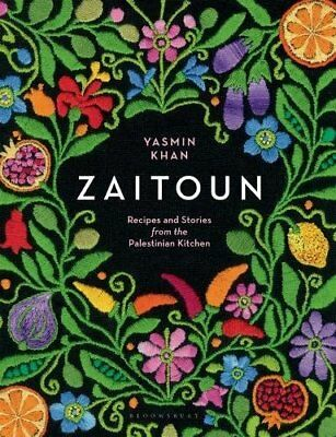 Zaitoun: Recipes and Stories from the Palestin by Yasmin Khan New Hardcover Book