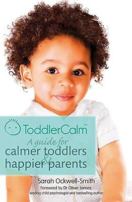 ToddlerCalm: A guide for calmer toddle by Sarah Ockwell-Smith New Paperback Book