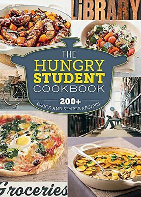 The Hungry Student Cookbook: 200+ Quick and Simple  by Spruce New Paperback Book