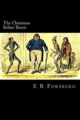 The Christmas Before Brexit by E R Forsberg New Paperback Book