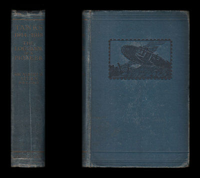 Lt-Col Stern TANKS 1914-1918 The LOG-BOOK of a PIONEER Experiments Trials Action