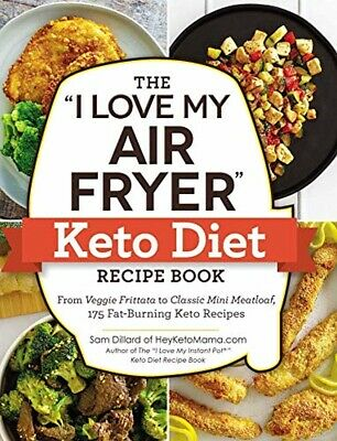 """The """"I Love My Air Fryer"""" Keto Diet Recipe Book Ketogenic Low Carb Cookbook New"""