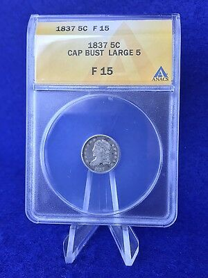 """1837  CAPPED BUST HALF DIME 5c """"Large 5 Variety""""  *ANACS F15 CHOICE FINE*"""