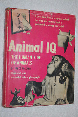 Animal IQ: The Human Side of Animals by Vance Packard (1950, Hardback) VINTAGE