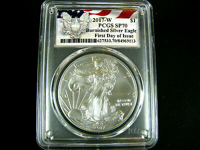 2017 W Burnished Silver American Eagle  PCGS Sp 70  First Day of Issue