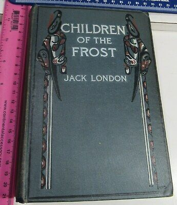 CHILDREN OF THE FROST by JACK LONDON/1902/RARE 1st Edit/ILLUSTRATED/NATIVE TALES