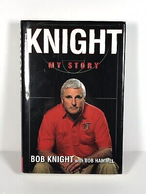 2ace37c9f1a Knight My Story Hardcover Book by Bob Knight. Signed by Co-Author Bob Hammel