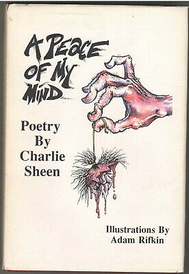 A PEACE OF MY MIND Poetry By CHARLIE SHEEN 1st EDITION - Adam Rifkin Illustrator