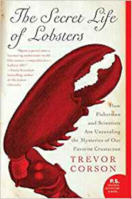 The Secret Life of Lobsters: How Fishermen and Scientists Are Unraveling the Mys