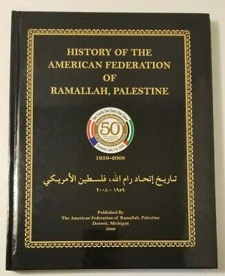 History of the American Federation of Ramallah, Palestine 1959-2008, Hardcover