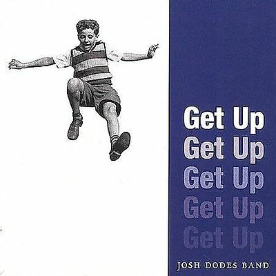 Get Up by Josh Dodes Band   Brand New And Factory Sealed   Free USA Shipping