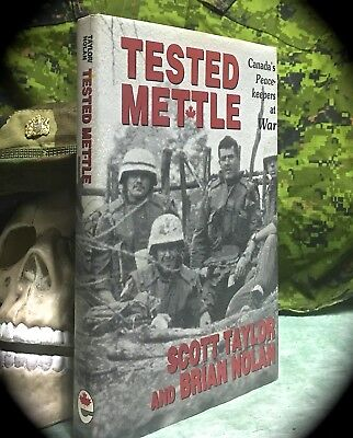 TESTED METTLE: CANADA'S PEACEKEEPERS AT WAR ~ 1ST 1998 HC w/ D/J ESPRIT DE CORPS