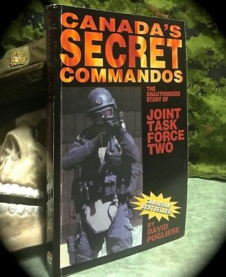 Pugliese Canada's Secret Commandos: Joint Task Force Two Jtf2 ~ 1St Edn 2002 Sc
