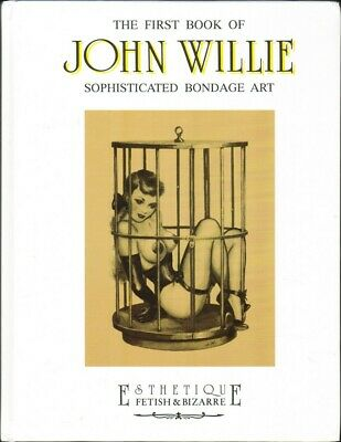 JOHN WILLIE. The first book of Sophisticated Bondage Art. Glittering