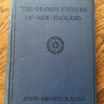 Pilgrim Fathers of New England pub 1920 - 4th Ed Vintage Illustrated Book