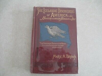 Icelandic Discoverers of America or Honour to Whom Honour Is Due by Marie Brown