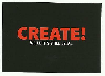 """Create! while it's still legal."" Boomerang Media Card"