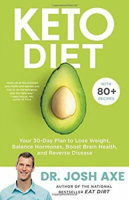 Keto Diet Your 30-Day Plan to Lose Weight by Josh Axe (Hardcover) NEW