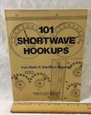 101 SHORTWAVE HOOKUPS FROM RADIO & Television Magazine. REPRINTED 1990