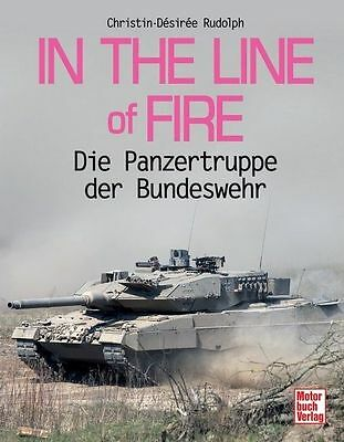 In the Line of Fire - Die Panzertruppe der Bundeswehr