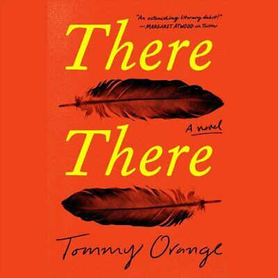 There There : A Novel by Tommy Orange (2018, CD, Unabridged)