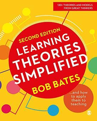 Learning Theories Simplified: ...and how to appl by Bob Bates New Paperback Book
