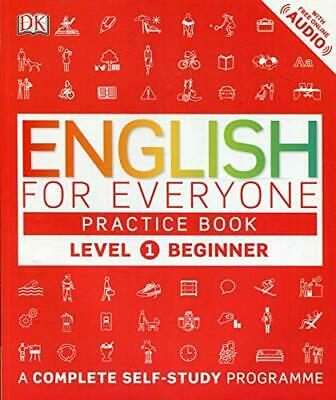 English for Everyone Practice Book Level 1 Beginner: A  by DK New Paperback Book