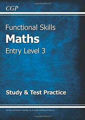 Functional Skills Maths Entry Level 3 - Study &  by CGP Books New Paperback Book