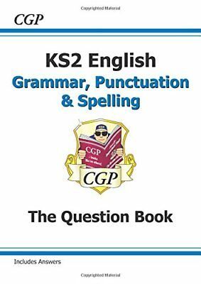 KS2 English: Grammar, Punctuation and Spelling Q by CGP Books New Paperback Book