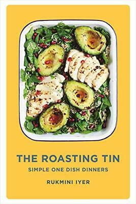 The Roasting Tin: Simple One Dish Dinners by Rukmini Iyer New Hardcover Book