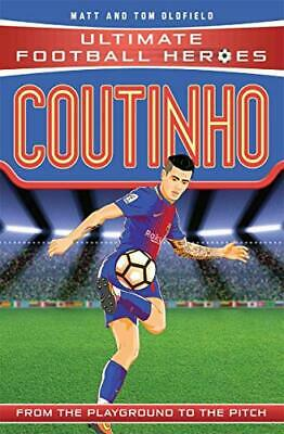 Coutinho (Ultimate Football Heroes) -  by Matt & Tom Oldfield New Paperback Book