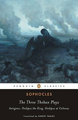 The Three Theban Plays: 'Antigone', 'Oedipus the by Sophocles New Paperback Book