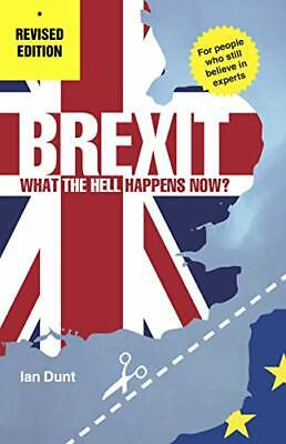 Brexit - What the Hell Happens Now?: Revised Edit by Ian Dunt New Paperback Book