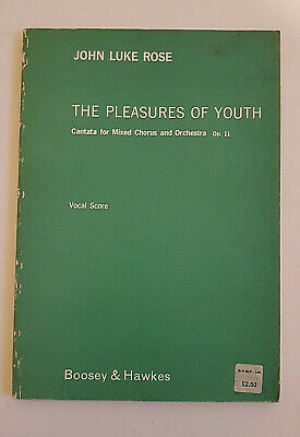 John Luke Rose: The Pleasures of Youth (Vocal Score)